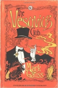 Mark Gatiss - The Vesuvius Club
