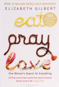 Elizabeth Gilbert - Eat Pray Love