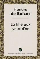 Honore de Balzac - La Fille aux yeux d'or