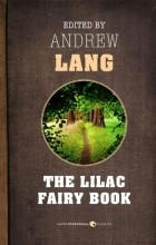 Andrew Lang - The Lilac Fairy Book