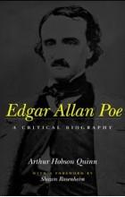 Arthur Hobson Quinn - Edgar Allan Poe