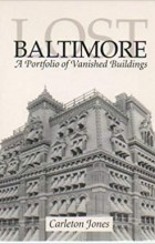 - Lost Baltimore: A Portfolio of Vanished Buildings