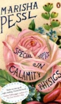 Marisha Pessl - Special Topics in Calamity Physics