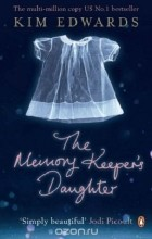 Kim Edwards - The Memory Keepers Daughter