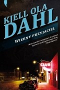 Kjell Ola Dahl - Wierny przyjaciel