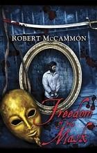 Robert McCammon - Freedom of the Mask