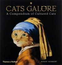 Herbert Susan - Cats Galore: A Compendium of Cultured Cats