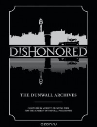 Bethesda Games - Dishonored: The Dunwall Archives