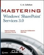 C. A. Callahan - Mastering Windows® SharePoint® Services 3.0