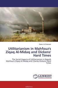 utilitarianism in dickens hard times essay Charles dickens' hard times: industrialization, women, utilitarianism charles dickens' hard times: tries hard to exert utilitarianism and force it on.
