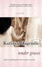 Kathryn Magendie - Tender Graces