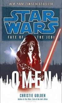 Christie Golden - Omen: Star Wars (Fate of the Jedi)