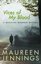 Maureen Jennings - Vices of My Blood
