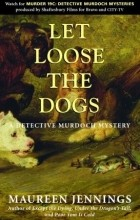 Maureen Jennings - Let Loose the Dogs