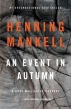 Henning Mankell - An Event in Autumn