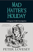 Peter Lovesey - Mad Hatter's Holiday