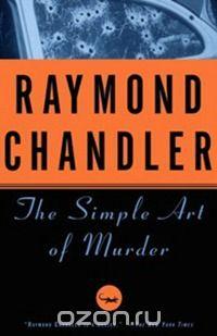Chandler - The Simple Art of Murder
