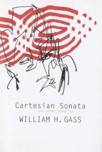 Уильям Гэсс - Cartesian Sonata and Other Novellas