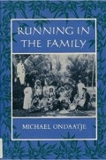 M Ondaatje - Running in the Family