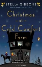 Stella Gibbons - Christmas at Cold Comfort Farm