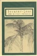 Michael Ondaatje - Secular Love: poems