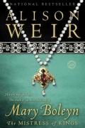 Alison Weir - Mary Boleyn: The Mistress of Kings