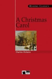 Чарльз Диккенс - Christmas Carol