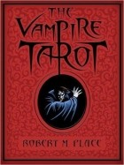 Robert Place - The Vampire Tarot