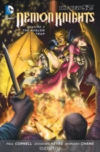 - Demon Knights Vol. 2: The Avalon Trap
