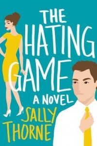 Sally Thorne - The Hating Game