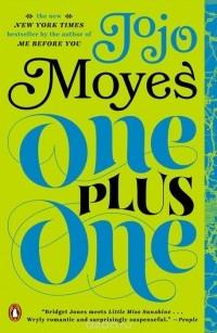 Джоджо Мойес - One Plus One