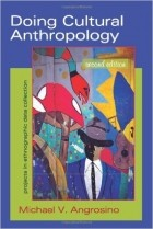 Michael V. Angrosino - Doing Cultural Anthropology: Projects for Ethnographic Data Collection Second Edition