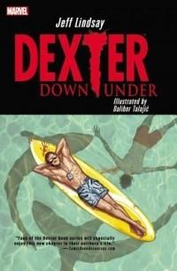 - Dexter Down Under