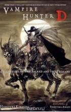 Hideyuki Kikuchi - Vampire Hunter D Volume 6: Pilgrimage of the Sacred and the Profane