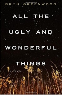 Bryn Greenwood - All the Ugly and Wonderful Things