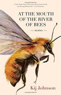 Kij Johnson - At the Mouth of the River of Bees