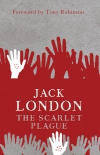 Jack London - The Scarlet Plague