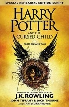 J. K. Rowling, Jack Thorne, John Tiffany - Harry Potter and the Cursed Child: Parts 1 & 2: The Official Script Book of the Original West End Production