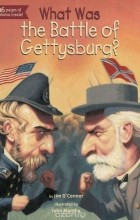 Jim O'Connor - What Was the Battle of Gettysburg?