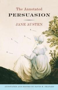 Jane Austen - The Annotated Persuasion