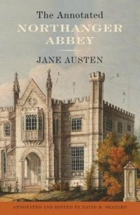 Jane Austen - The Annotated Northanger Abbey