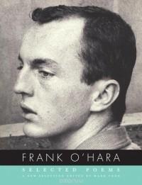 Frank O'Hara - Selected Poems