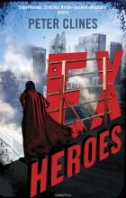 Peter Clines - Ex-Heroes