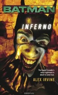 Alex Irvine - Batman(tm)   Inferno