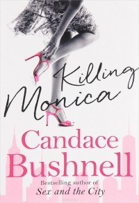 Candace Bushnell - Killing Monica