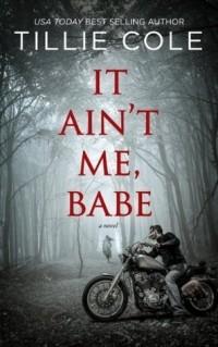 Tillie Cole - It Ain't Me, Babe