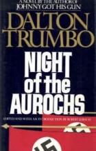 Dalton Trumbo - Night of the Aurochs