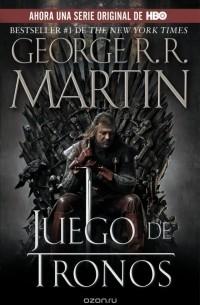George R.R. Martin - Juego de tronos