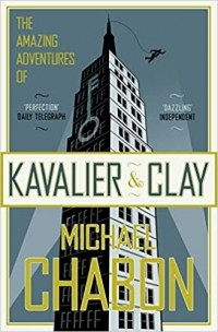 Michael Chabon - The Amazing Adventures of Kavalier & Clay