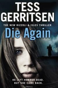 Tess Gerritsen - Die Again
